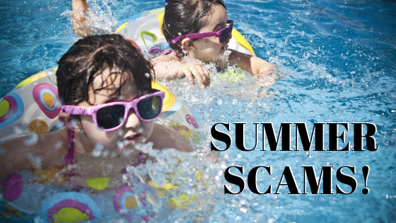 They're back! Summer Scams